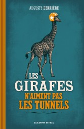 Les girafes n'aiment pas les tunnels